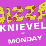 Pizza Knievel Destroys Monday Once and for All