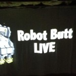 The Robot Butt Live Show Recap