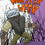 Welcome to Monster Week