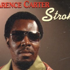 "Things You Should Know About: Clarence Carter's ""Strokin'"""