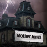 Mother Jones Haunted House Just 90 Minutes of Getting Catcalled